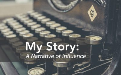 My Story: A Narrative of Influence