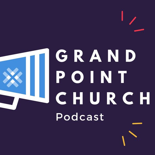 Grand Point Church Podcast